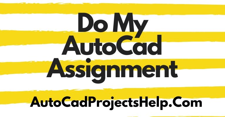 Do My AutoCad Assignment
